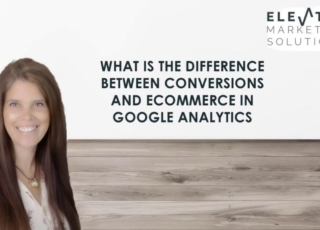 What is the difference between conversions and e-commerce in Google Analytics