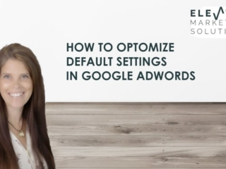 How to Optimize Default Settiings in Google Adwords