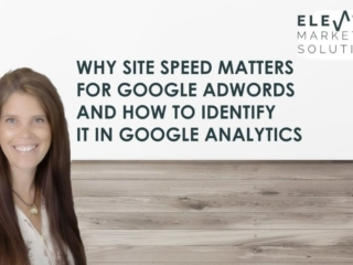 Why site speed matters for Google Adwords and how to identify it in Google Analytics