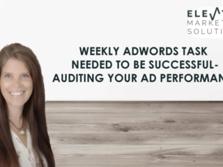 Weekly Adwords task needed to be successful: Auditing your ad performance