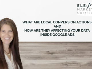 What are local conversion actions and how are they affecting your Google Ads data