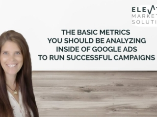 Basic Metrics to Analyze Inside Google Ads to Run Successful Campaigns
