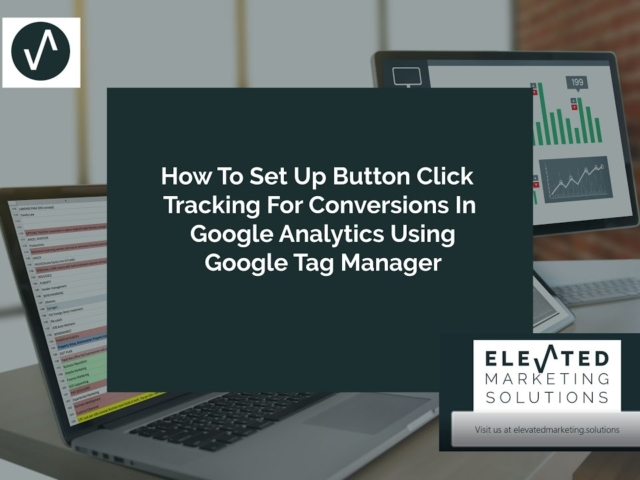 How to set up button click tracking for conversions in google analytics using Google Tag Manager