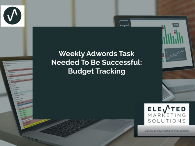 Weekly Adwords task needed to be successful- Budget tracking