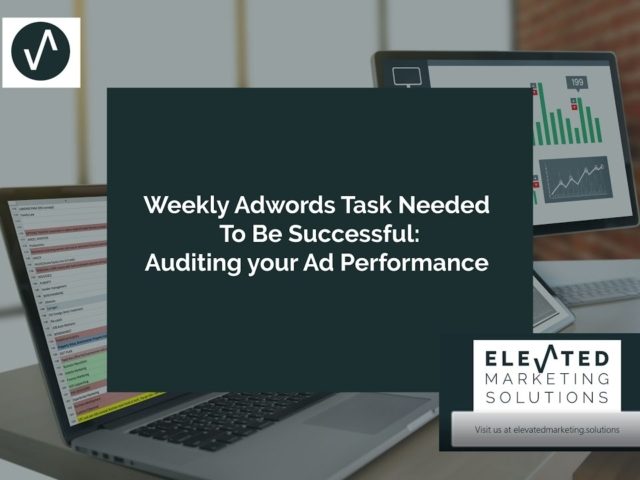Weekly Google search ads task that are needed to be successful: Auditing your ad performance