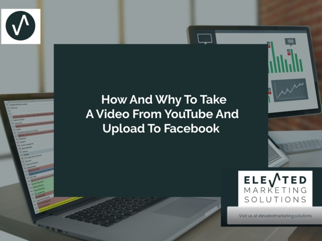 How and why to take a video from YouTube and upload to Facebook