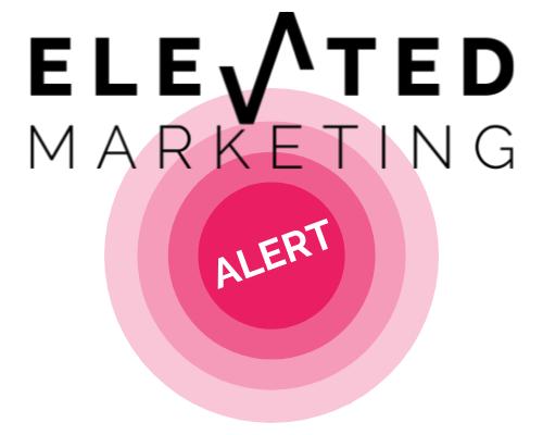 Elevated Marketing Alert