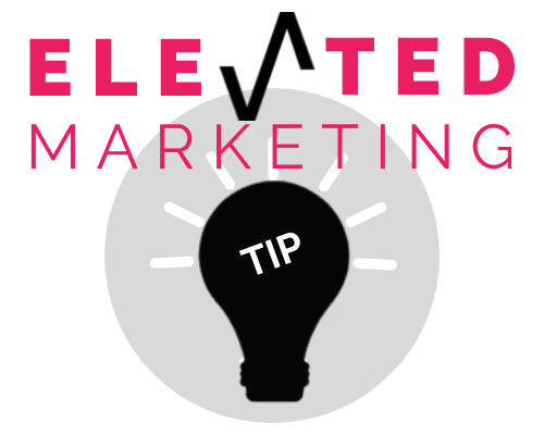 Elevated Marketing Tip